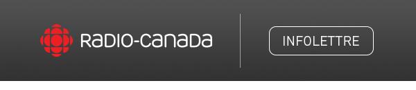 ICI Radio-Canada Infolettre