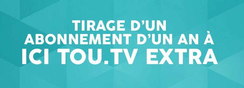Tirage d'un abonnement à ICI.TOU.TV EXTRA