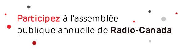 Participez à l'assemblée publique annuelle de Radio-Canada